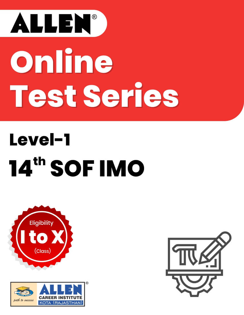 14th SOF IMO Level 1 OnlineTestSeries (Class I to X)