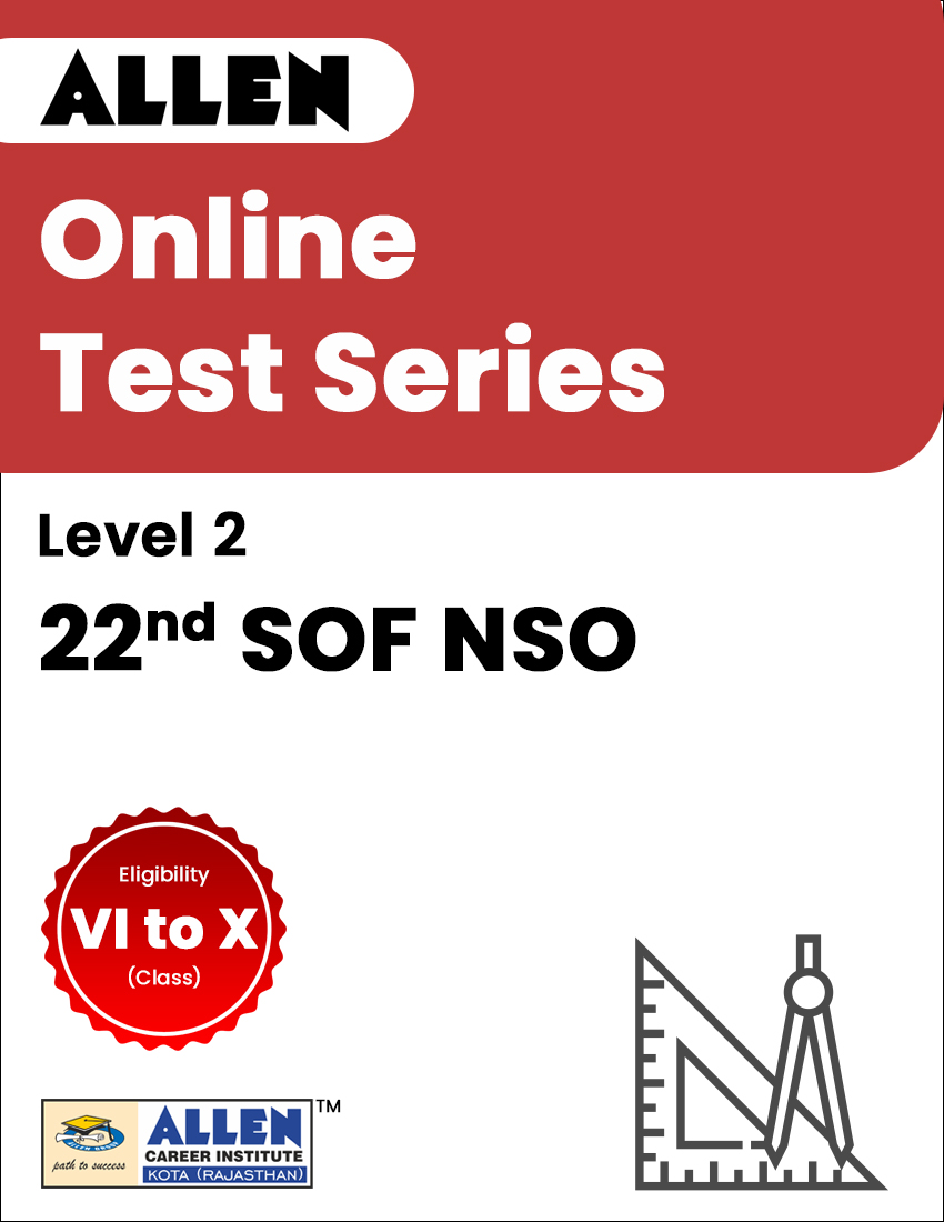 22nd SOF NSO Level 2 OnlineTestSeries (Class VI to X)