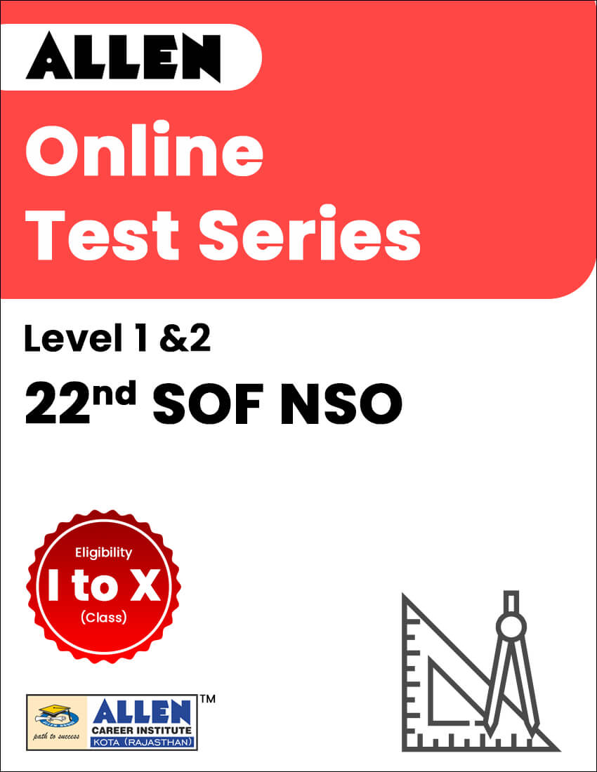 22nd SOF NSO Level 1 and 2 OnlineTestSeries (Class I to X)