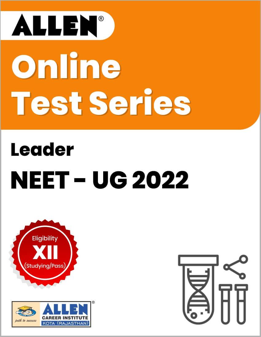 Leader - Online Test Series for NEET-UG 2022