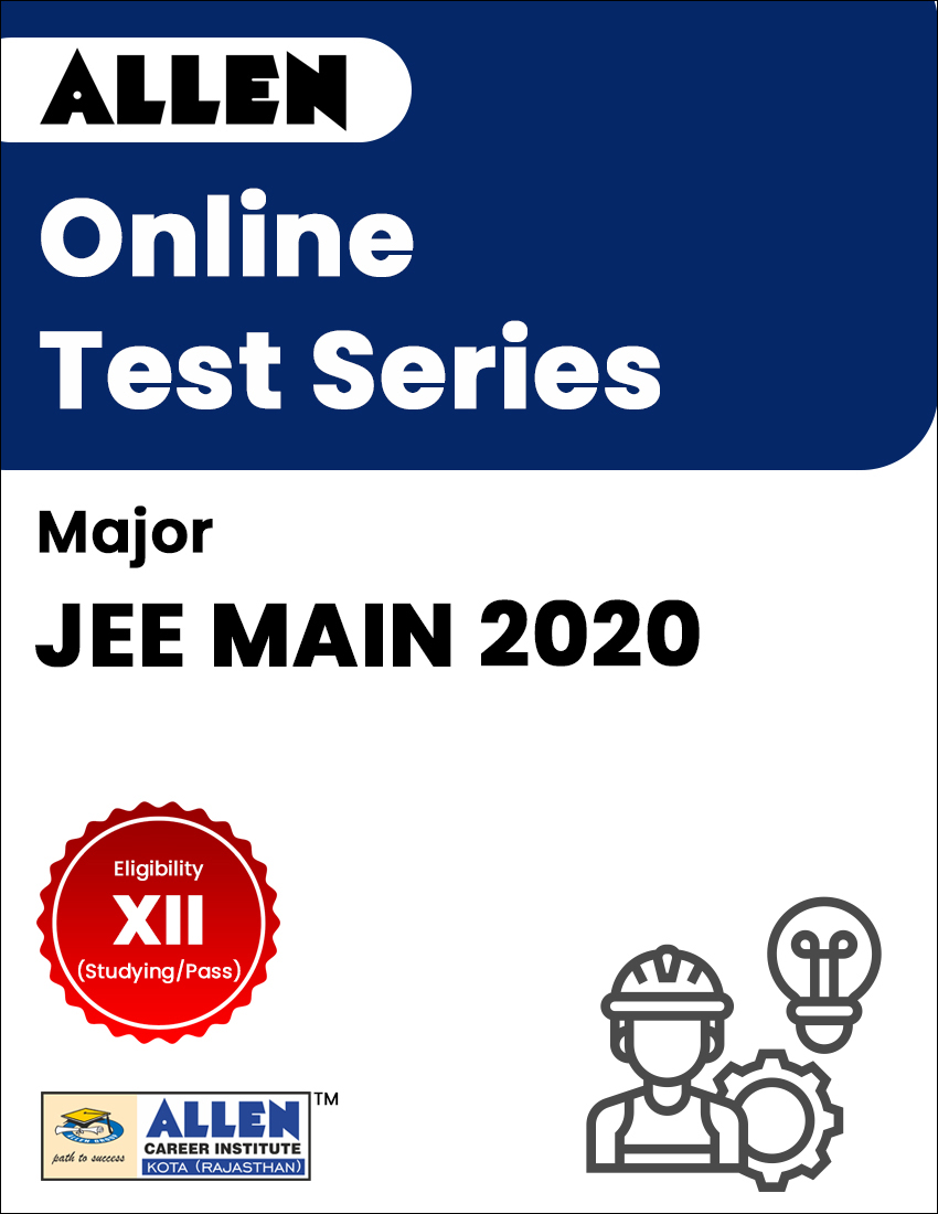 Major - Online Test Series for JEE Main 2020