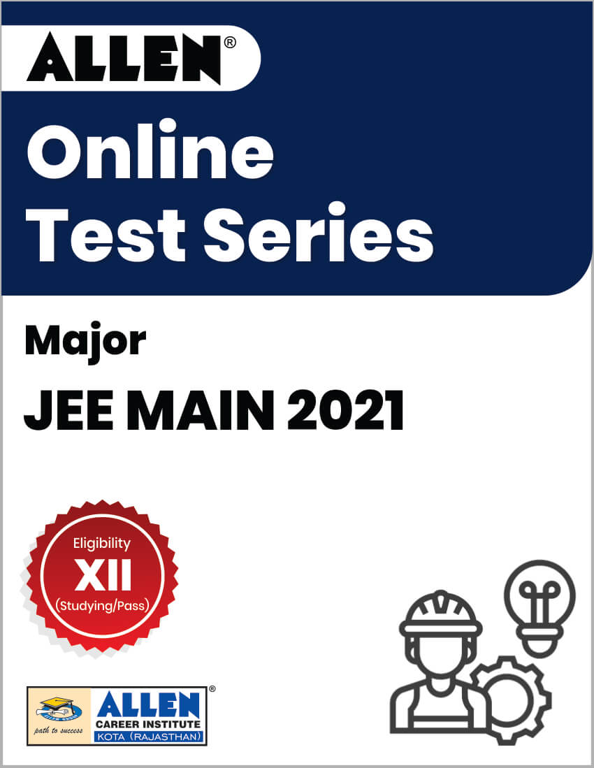 Major - Online Test Series for JEE Main 2021