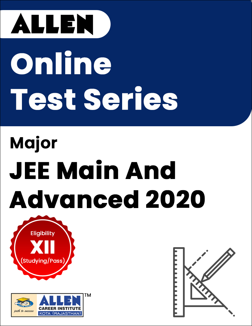 Major - Online Test Series for JEE Main and Advanced 2020