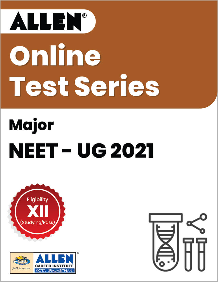 Major - Online Test Series for NEET-UG 2021