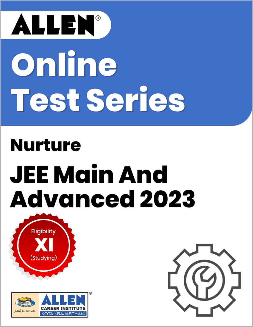 Nurture - Online Test Series for JEE Main and Advanced 2023