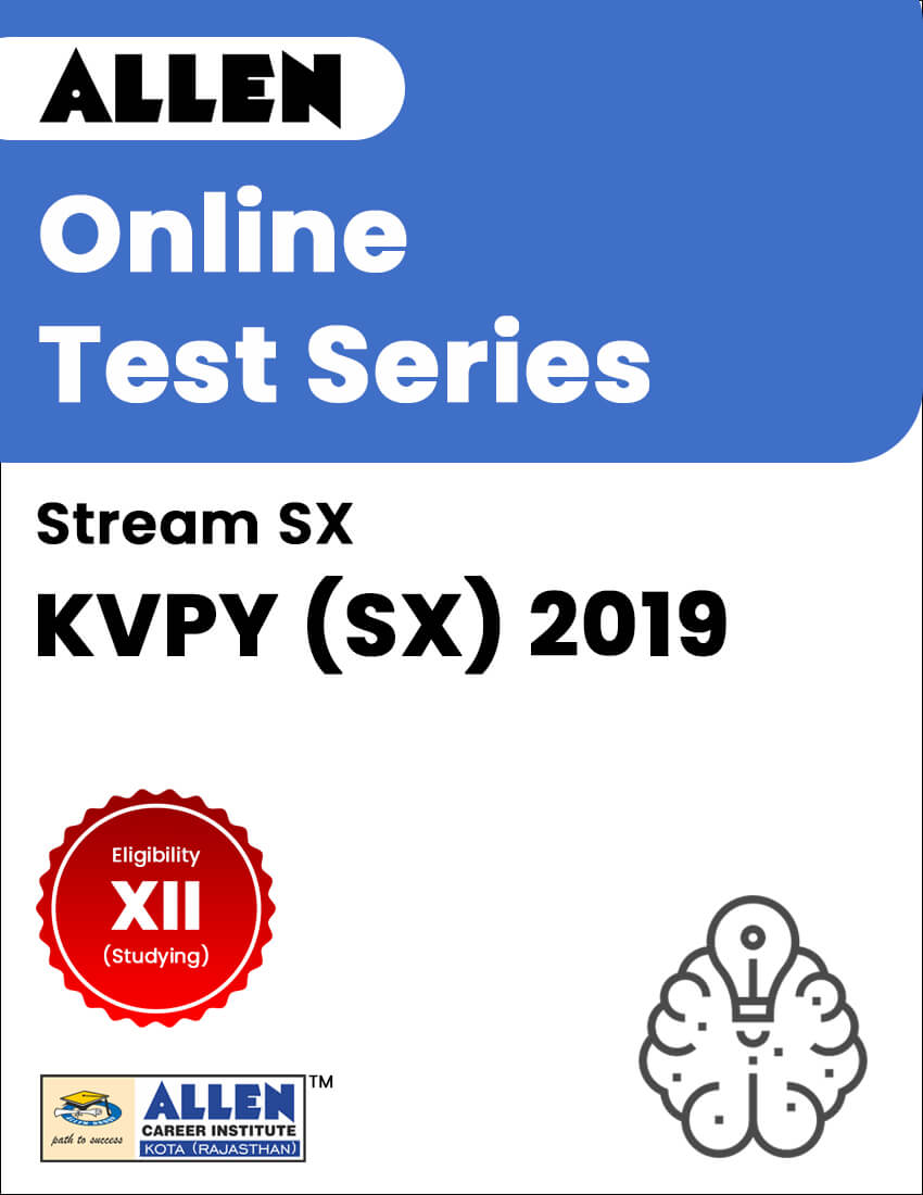 Online Test Series for KVPY 2019 (SX)